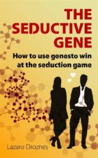The Seduction Gene How To Use Genes To Win At The Seduction Game (ebook)