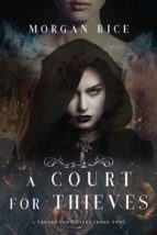 A COURT FOR THIEVES (A THRONE FOR SISTERS?BOOK TWO)