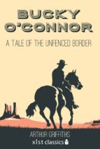 Bucky O'Connor: A Tale of the Unfenced Border (ebook)