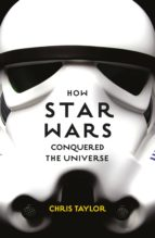 How Star Wars Conquered the Universe (ebook)