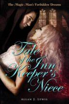 The Magic Man's Forbidden Dreams: Tale of the Inn Keeper's Niece