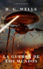 La guerra de los mundos ( AtoZ Classics ) (ebook)