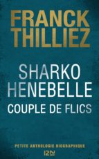 Sharko / Henebelle, Couple de flics - Petite anthologie biographique (ebook)