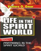LIFE IN THE SPIRIT WORLD VOLUME -1