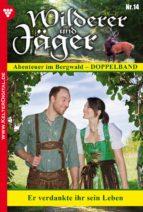 Wilderer und Jäger 14 - Heimatroman (ebook)