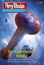 Perry Rhodan 2985: Die Kupferfarbene Kreatur (ebook)