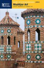 Mudéjar Art. Islamic Aesthetics in Christian Art (ebook)