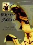 BIZARRE FABLES