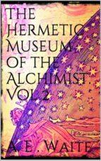 The Hermetic Museum of the Alchemist Vol 2 (ebook)