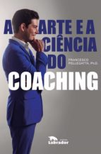 A ARTE E A CIÊNCIA DO COACHING