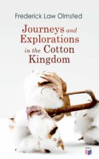 JOURNEYS AND EXPLORATIONS IN THE COTTON KINGDOM