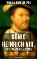 König Heinrich VIII. (Zweisprachige Ausgabe: Deutsch/Englisch) (ebook)