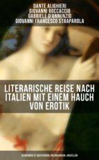 Literarische Reise nach Italien mit einem Hauch von Erotik (Ausgewählte Dichtungen, Erzählungen & Novellen) (ebook)