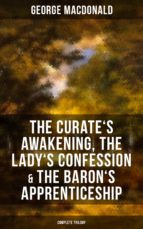 The Curate's Awakening, The Lady's Confession & The Baron's Apprenticeship (Complete Trilogy) (ebook)