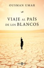 VIAJE AL PAÍS DE LOS BLANCOS