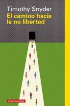 El camino hacia la no libertad (ebook)