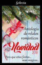 Antología de relatos románticos. Navidad 2018 (ebook)
