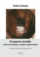 EL ESPACIO SENSIBLE: ENTORNOS HÍBRIDOS Y MEDIOS AUDIOVISUALES