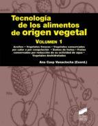 Tecnología de los alimentos de origen vegetal. Volumen I (ebook)