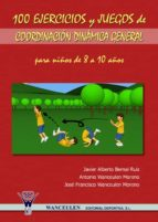 100 EJERCICIOS Y JUEGOS DE COORDINACIÓN DINÁMICA GENERAL PARA NIÑOS DE 8 A 10 AÑOS (ebook)