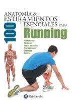 ANATOMÍA & 100 ESTIRAMIENTOS ESENCIALES PARA RUNNING (COLOR)