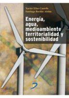 Energía, agua, medioamiente, territorialidad y sostenibilidad