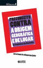 PRECONCEITO CONTRA A ORIGEM GEOGRÁFICA E DE LUGAR