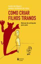 COMO CRIAR FILHOS TIRANOS