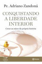 Conquistando a liberdade interior (ebook)