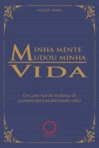 MINHA MENTE MUDOU A MINHA VIDA