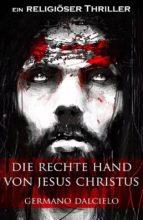 Die rechte Hand von Jesus Christus: Thriller (ebook)