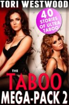 Taboo Mega Pack 2 - 40 Stories of Ultra Taboo (Daddy Daughter Erotica Mother Son Erotica MILF Erotica Incest Erotica Lactation Erotica Bestiality Breeding Erotica Pregnancy Erotica Bundle Collection) (ebook)