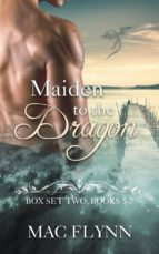 Maiden to the Dragon: Box Set Two: Books 5 - 7 (ebook)