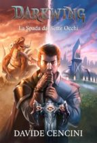 Darkwing vol. 1 - La Spada dai Sette Occhi ed. Redux (ebook)