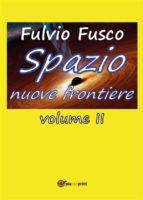 Spazio nuove frontiere. Volume 2 (ebook)