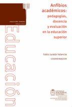 Anfibios académicos: pedagogías docencia y evaluación en la educación superior (ebook)
