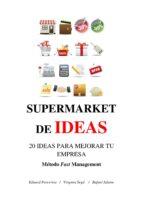 SUPERMARKET DE IDEAS  20 IDEAS PARA MEJORAR TU EMPRESA