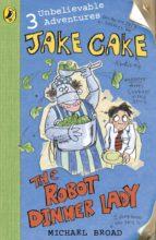 Jake Cake: The Robot Dinner Lady (ebook)