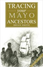 A Guide to Tracing your Mayo Ancestors