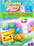 Scrubby Dubby Saga La Guía No Oficial