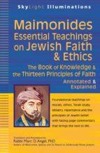 MAIMONIDES?ESSENTIAL TEACHINGS ON JEWISH FAITH & ETHICS