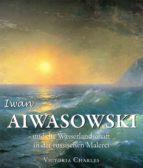 Iwan Aiwasowski und die Wasserlandschaft in der russischen Malerei (ebook)
