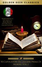 50 Capolavori Da Leggere Prima Di Morire: Vol. 1 (Golden Deer Classics) (ebook)