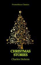 Charles Dickens: Christmas Stories (Prometheus Classics) (ebook)