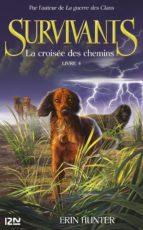 LES SURVIVANTS, TOME 4 : LA CROISÉE DES CHEMINS