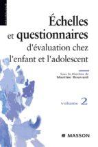 Échelles et questionnaires d'évaluation chez l'enfant et l'adolescent. Volume 2 (ebook)