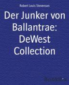 Der Junker von Ballantrae: DeWest Collection (ebook)