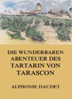 Die wunderbaren Abenteuer des Tartarin von Tarascon (ebook)