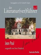 DER LITERATUR(VER)FÜHRER, BAND 1: JEAN PAUL