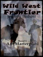 AM MARTERPFAHL (WILD WEST FRONTIER 1)